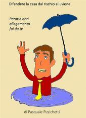 Difendere l'abitazione dal rischio alluvione - Paratia anti allagamento fai da te