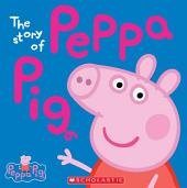 The Story of Peppa Pig (Peppa Pig)