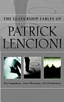 The Leadership Fables of Patrick Lencioni  Box Set  contains  The Five Temptations of a CEO  The Four Obsessions of an Extraordinary Executive  The Five Dysfunctions of a Team PDF