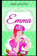 Emma By Jane Austen  The Annotated Edition   Fictional Romantic Novel
