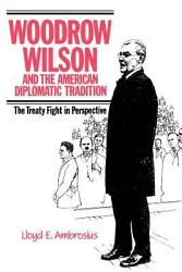 Woodrow Wilson And The American Diplomatic Tradition Book PDF