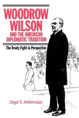 Woodrow Wilson and the American Diplomatic Tradition PDF