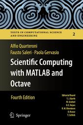 Scientific Computing with MATLAB and Octave: Edition 4
