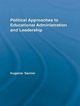 Political Approaches to Educational Administration and Leadership PDF