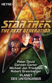 Star Trek - The Next Generation: Planet des Untergangs: Roman