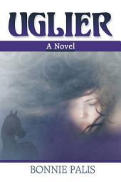 Uglier: A Novel