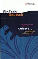 Sophokle  Anouilh  Brecht u a   Antigone in Vergangenheit und Gegenwart PDF