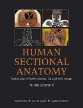 Human Sectional Anatomy: Pocket Atlas of Body Sections, CT and MRI Images, Third Edition, Edition 3