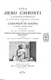 Vita Jesu Christi e quatuor Evangeliis et scriptoribus orthodoxis concinnata: Volume 2