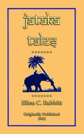 JATAKA TALES: Childrens Stories from the Early Adventures of Buddha