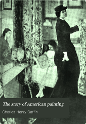 The Story of American Painting: The Evolution of Painting in America from Colonial Times to the Present