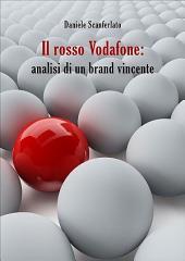 Il rosso Vodafone: analisi di un brand vincente