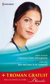 L'épreuve d'une chirurgienne - Une nuit avec le Dr Campbell - Le sacrifice du bonheur: (promotion)