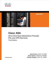 Cisco ASA: All-in-one Next-Generation Firewall, IPS, and VPN Services, Edition 3