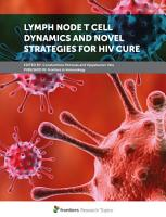 Lymph Node T Cell Dynamics and Novel Strategies for HIV Cure PDF