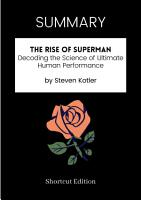 SUMMARY   The Rise of Superman  Decoding The Science Of Ultimate Human Performance By Steven Kotler PDF
