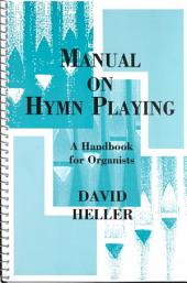 Manual on Hymn Playing: A Handbook for Organists
