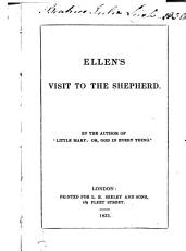 Ellen's visit to the shepherd, by the author of 'Little Mary; or, God in every thing'.