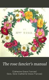 The rose fanciers' manual