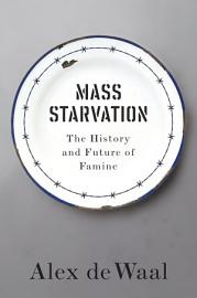 Mass Starvation  The History And Future Of Famine