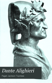 Dante Alighieri: His Life and Works