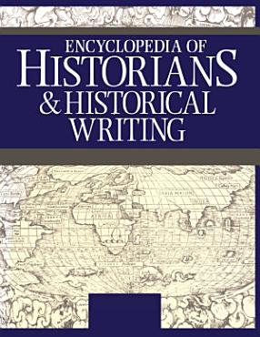 Encyclopedia of Historians and Historical Writers PDF