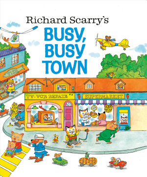 Richard Scarry s Busy  Busy Town