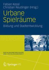 Urbane Spielräume: Bildung und Stadtentwicklung