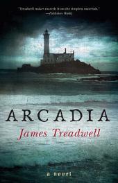 Arcadia: A Novel
