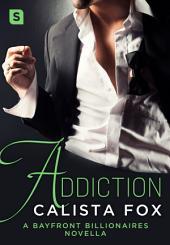 Addiction: A Bayfront Billionaires Novella