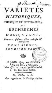 Variétés historiques, physiques et littéraires, ou Recherches d'un sçavant (A.-G. Boucher d'Argis): contenant plusieurs pièces curieuses et intéressantes
