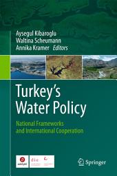 Turkey's Water Policy: National Frameworks and International Cooperation
