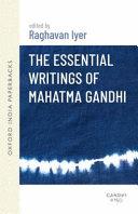 The Essential Writings of Mahatma Gandhi Book