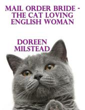 Mail Order Bride – the Cat Loving English Woman