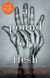 A Pound of Flesh: Volume 1
