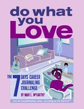 Do What You Love: The 7 Days Career Journaling Challenge