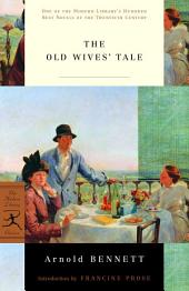 The Old Wives' Tale: (A Modern Library E-Book)