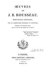 Oeuvres de J. B. Rousseau: nouvelle édition ; avec un commentaire historique et littéraire, précédé d'un nouvel essai sur la vie et les écrits de l'auteur, Volume1