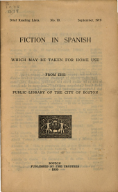 Fiction in Spanish which May be Taken for Home Use from the Public Library of the City of Boston