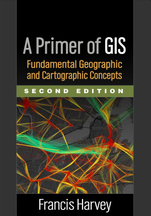 A Primer of GIS  Second Edition PDF