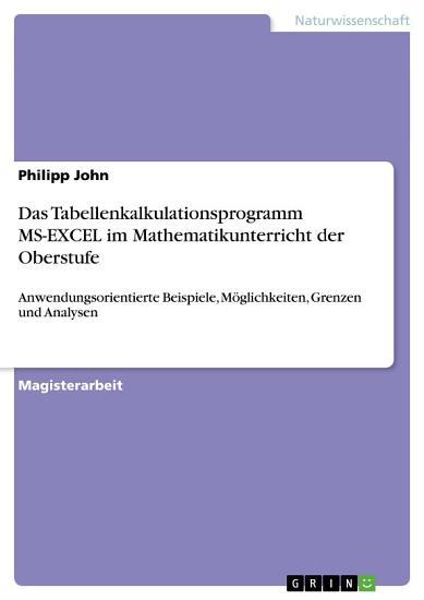 Das Tabellenkalkulationsprogramm MS EXCEL im Mathematikunterricht der Oberstufe PDF