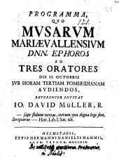 Programma quo Musarum Mariaevallensium Dnn. Ephoros ad tres oratores d. 2. Oct. audiendos rever. invitat Joh. Dav. Müller