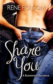 Share You (A Roommate Romance Erotic Ménage Story)