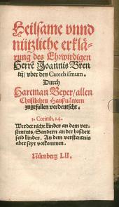 Heilsame unnd nützliche Erklärung des Ehrwirdigen Herren Joannis Brentii uber den Catechismum