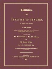 Lyttleton, His Treatise of Tenures in French and English