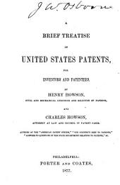 A Brief Treatise on United States Patents: For Inventors and Patentees