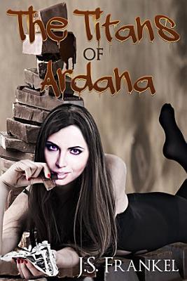 The Titans of Ardana