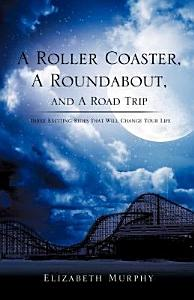 A Roller Coaster  a Roundabout  and a Road Trip Book
