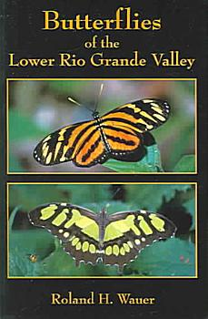 Butterflies of the Lower Rio Grande Valley PDF