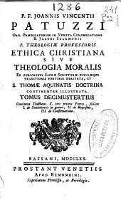 P.F. Ioannis Vincentii Patuzzi ... Ethica Christiana sive Theologia moralis ... ; Tomus decimustertius ...